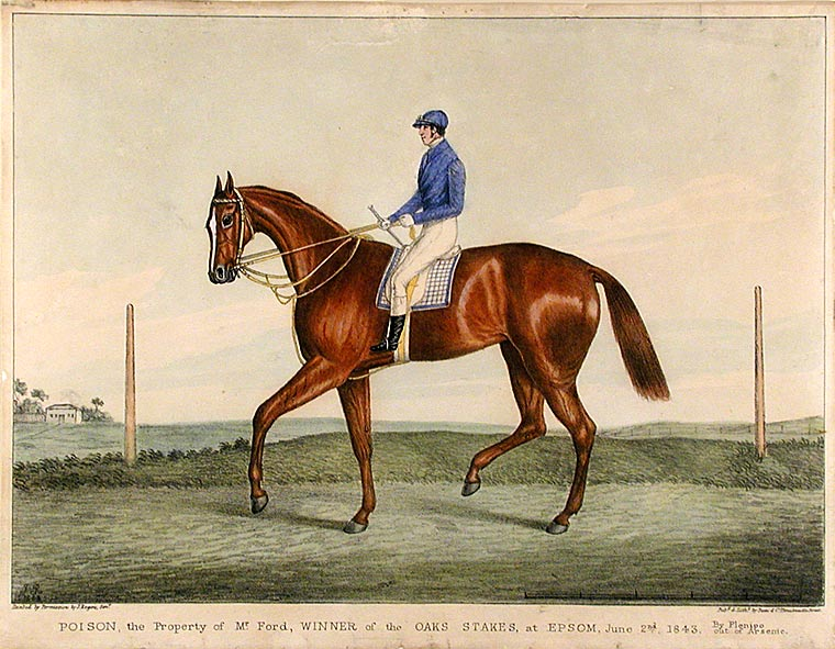 Poison, the Property of Mr. Ford, Winner of the Oaks Stakes, at Epsom, June 2nd. 1843. By Plenipo out of Arsenic. Senior ROGERS, After J., fl.