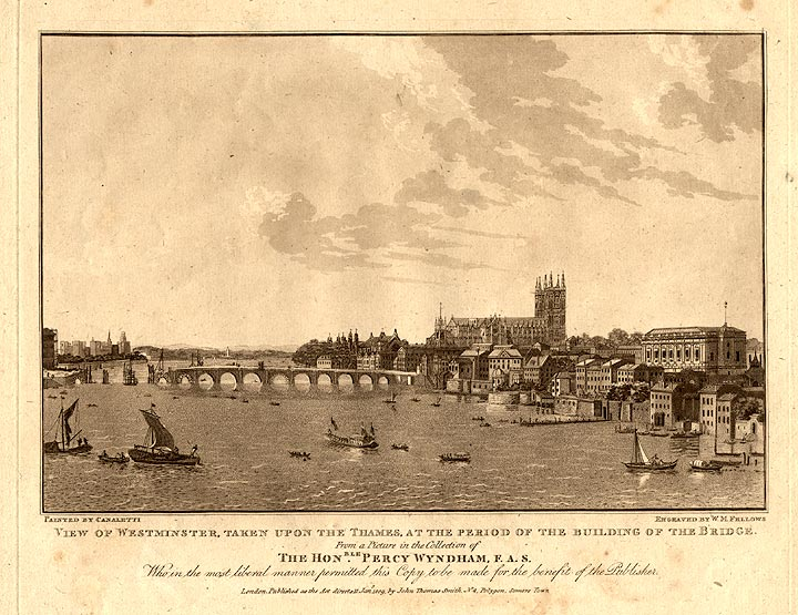 View of Westminster, Taken Upon the Thames, at the Period of the Building of the Bridge. W. M. after Giovanni Antonio Canal FELLOWS, il CANALETTO.