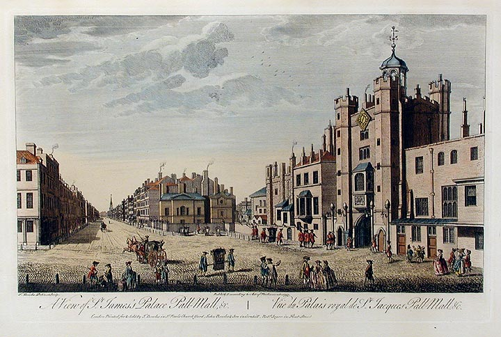A View of St. James's Palace Pall-Mall, & c. / Vüe du Palais royal de St. Jacques Pall Mall & c. Thomas BOWLES.
