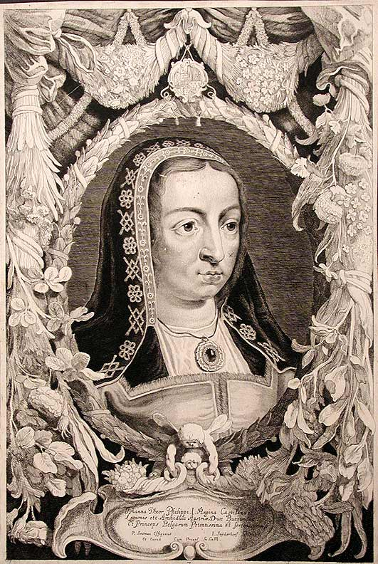 "[Queen Juana ""the Mad"" of Castile and Leon] Johanna Uxor Philippi I. Regina Castilia et Legionis etc. Jonas SUYDERHOEF, after Pieter SOUTMAN."
