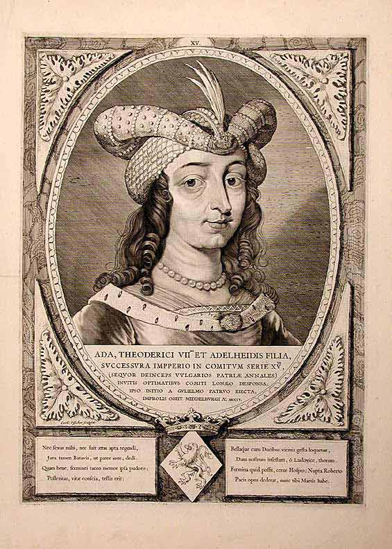 [Ada, daughter of Theodoric VII and Adelheid] Ada, Theoderici VII et Adelheidis Filia, Successura Impperio in Comitum Serie XVta. Cornelis de VISSCHER.