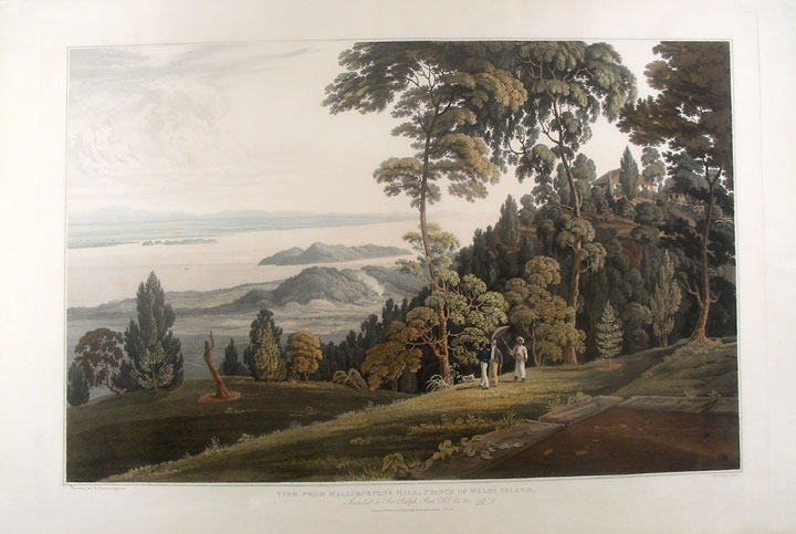 [Malaysia] View from Halliburton's Hill, Prince of Wale's Island. William . - after Captain Robert SMITH DANIELL, engraver.