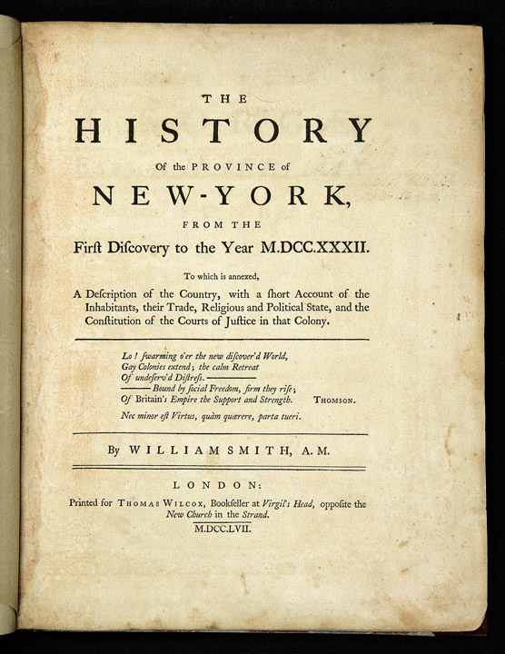 The History of the Province of New-York, from the First Discovery to the Year 1732. William SMITH.