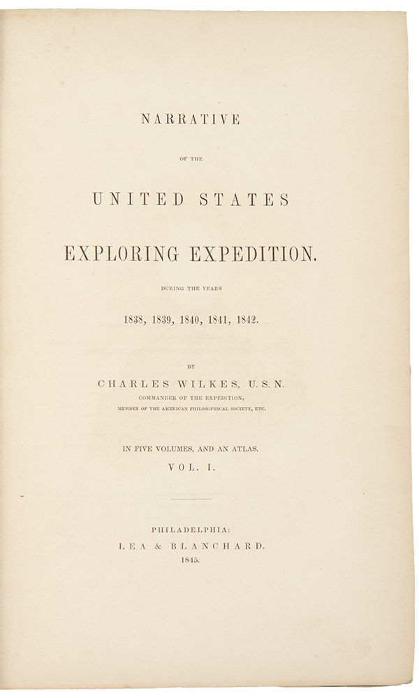 Narrative of the United States Exploring Expedition. During the Years 1838, 1839, 1840, 1841, 1842. Charles WILKES.