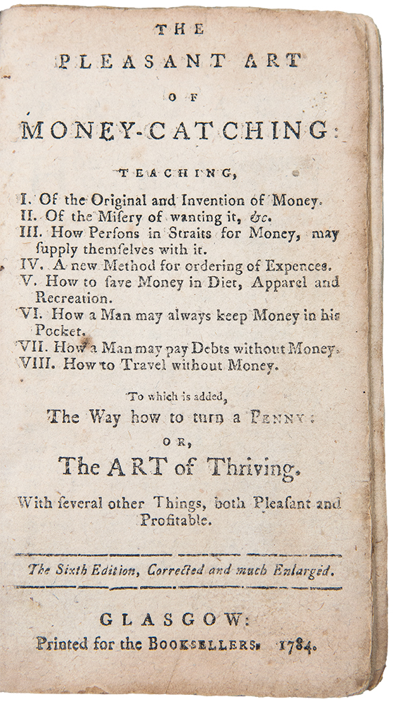 The Pleasant Art of Money-Catching ... the sixth edition, corrected and much Enlarged. Alexander MONTGOMERY.