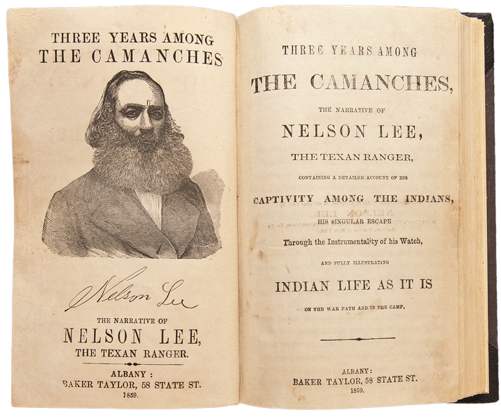 Three Years Among the Camanches, the Narrative of Nelson Lee, the Texan Ranger, containing a detailed account of his captivity among the Indians, his singular escape through the instrumentality of his watch, and fully illustrating indian life as it is on the warpath and in the camp. Nelson LEE, b. 1807.