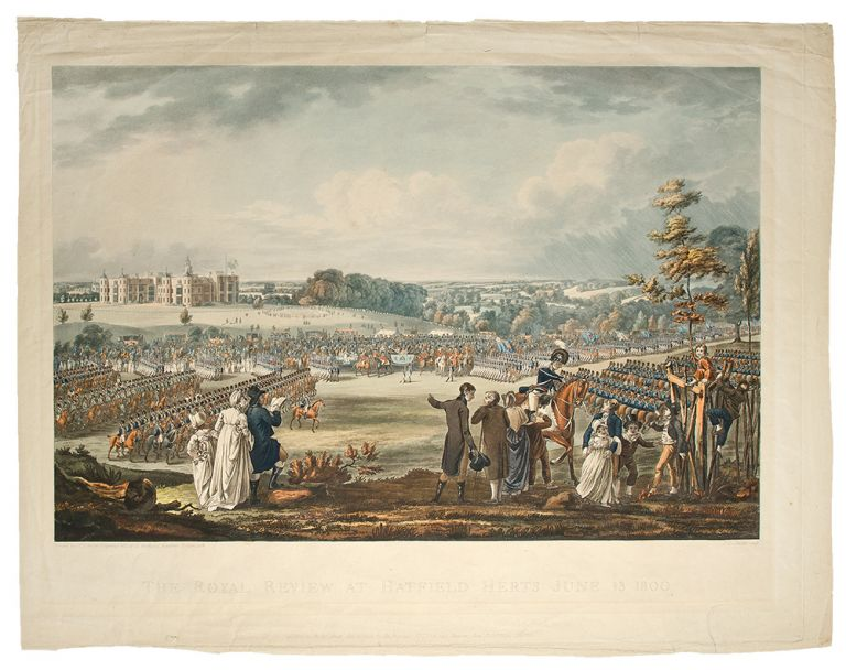 The Royal Review at Hatfield Herts June 13 1800. J. C. after ROBERT LIVESAY STADLER.