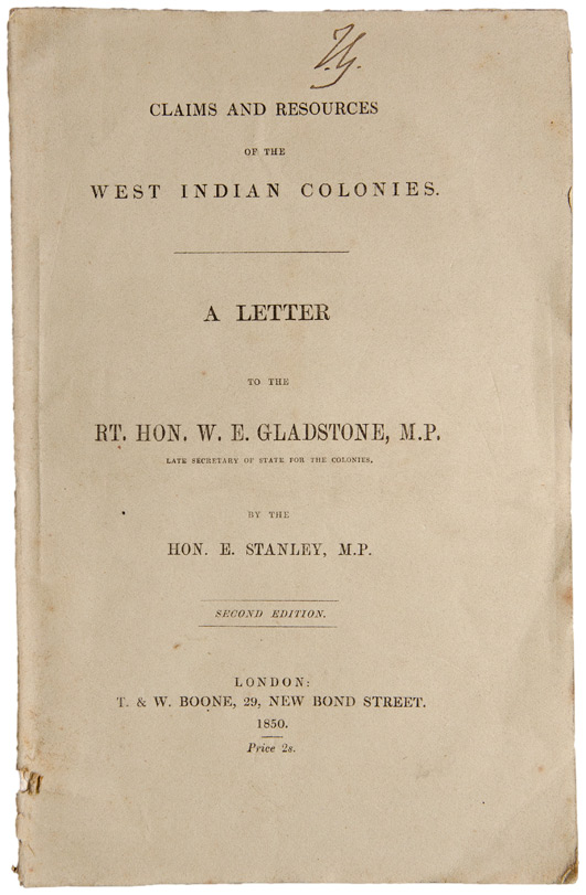 Claims and Resources of the West Indian Colonies. A Letter to the Rt. Hon. W. E. Gladstone ... Second Edition. Edward Henry STANLEY, Earl of Derby.