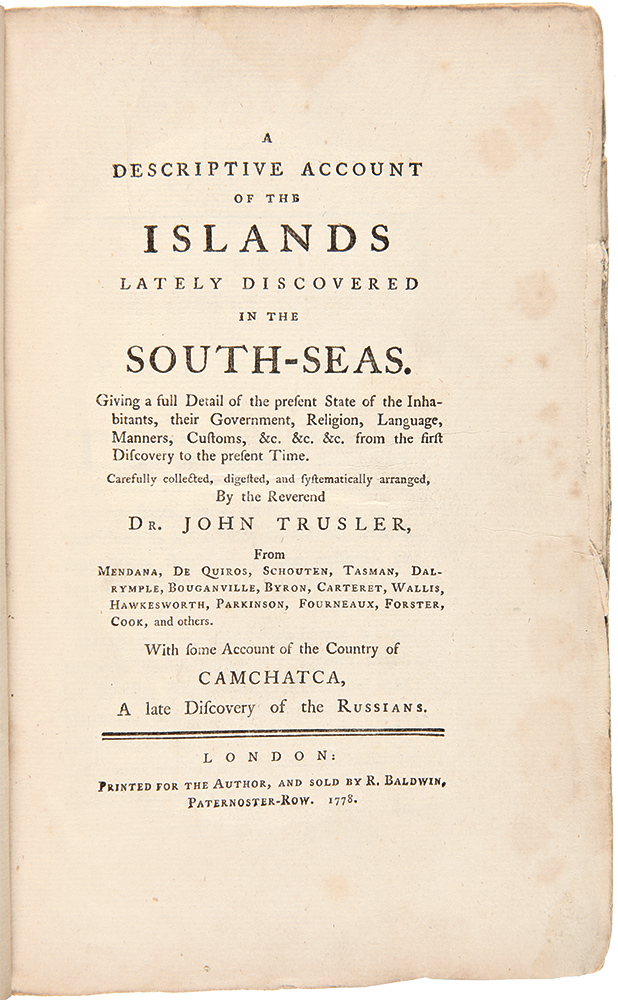 A Descriptive Account of the Islands Lately Discovered in the South-Seas. John TRUSLER.