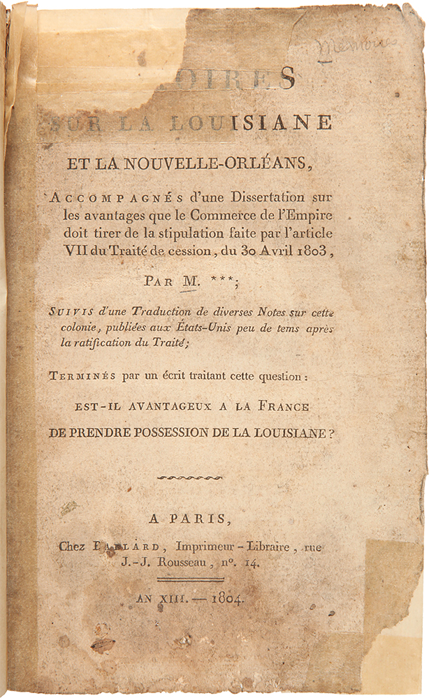 [Mem]oires sur la Louisiane et la Nouvelle-Orléans, accompagnes d'une dissertation sur les avantages que le commerce de l'Empire doit tirer de la stipulation fait par l'article VII du trait de cession du 30 Avril 1803. LOUISIANA, Charles Etienne? WANTE.