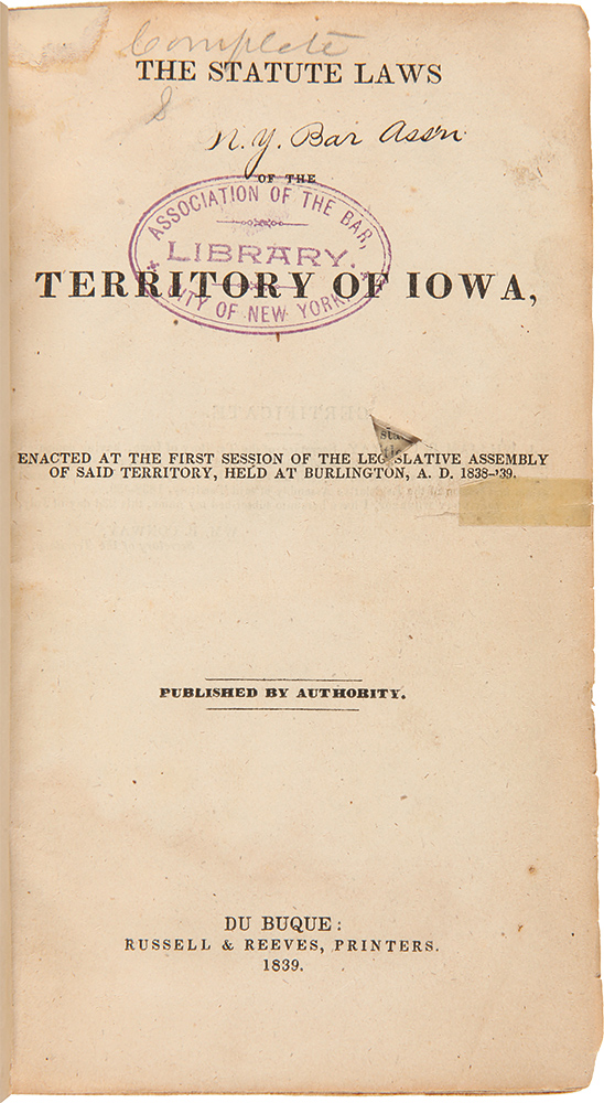 [Comprehensive Collection of Iowa Territorial Laws, 1839 - 1846]. IOWA TERRITORIAL LAWS.