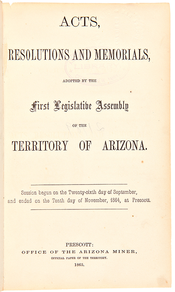[Consecutive Run of the First Thirteen Session Laws of the Legislative Assembly of the Territory of Arizona, 1865 - 1885]. ARIZONA TERRITORIAL LAWS.