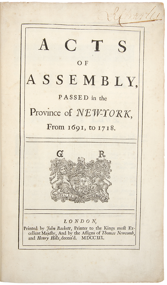 Acts of Assembly, Passed in the Province of New-York, from 1691, to 1718. Colony of NEW YORK.