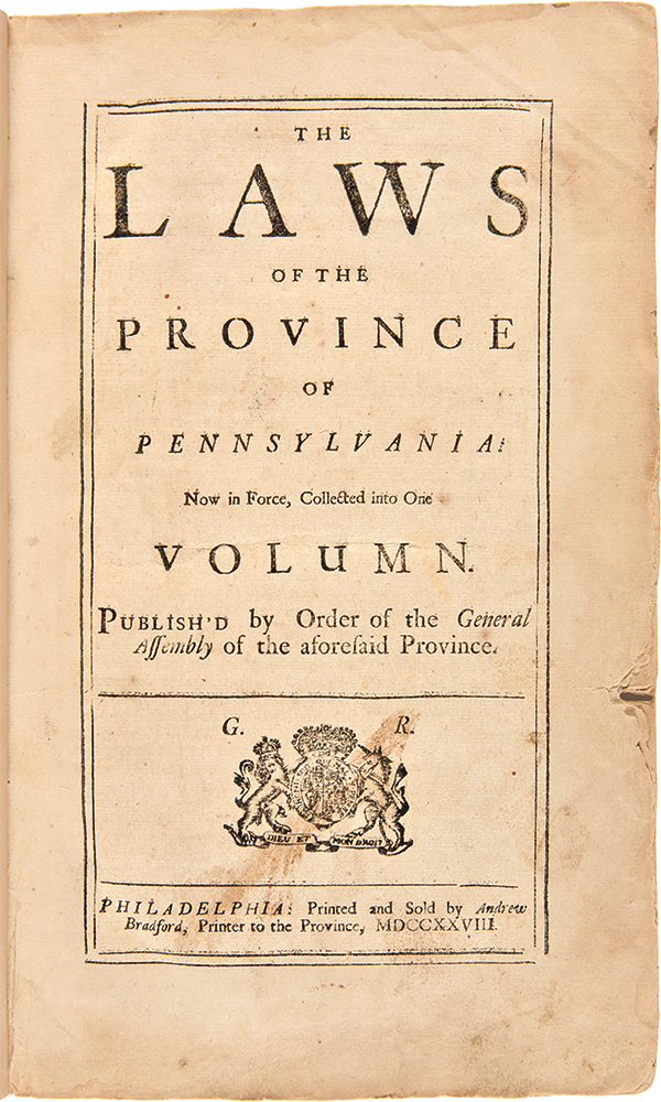 The Laws of the Province of Pennsylvania: Now in Force, Collected into one Volumn [sic]. PENNSYLVANIA.