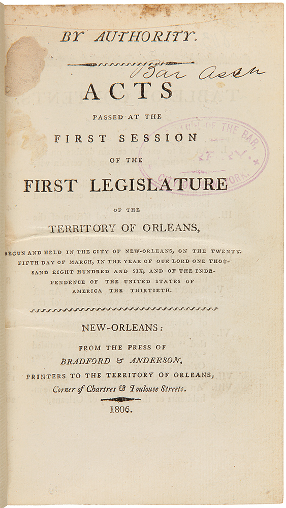 [Consecutive Run of Early Louisiana Laws for the First Six Sessions of the Territorial Legislature, 1806 - 1811]. LOUISIANA TERRITORIAL LAWS.