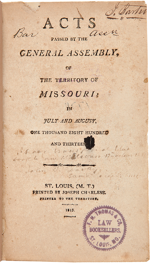 [Consecutive Run of Missouri Territorial Laws for the First Six General Assemblies, 1813 - 1818]. MISSOURI TERRITORY LAWS.
