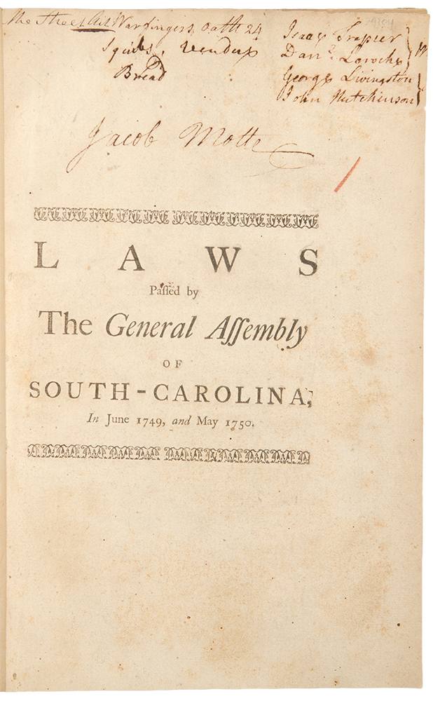 Acts Passed by the General Assembly of the Province of South-Carolina, at a Session Begun and Holden at Charles-Town, on Tuesday the Twent-Eighth Day of March ... in the Year of Our Lord 1749. Colony SOUTH CAROLINA.