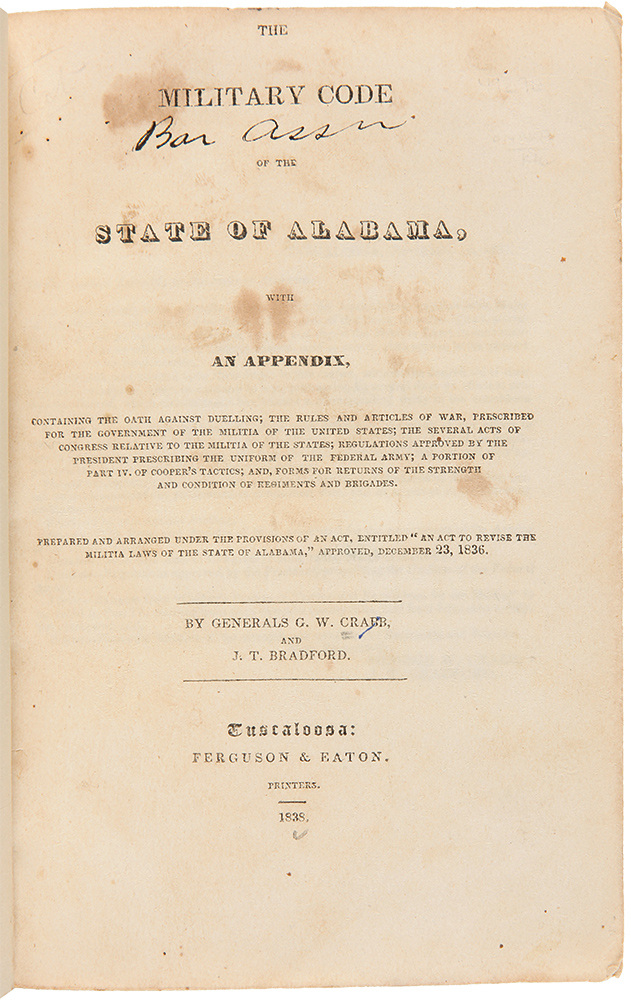 The Military Code of the State of Alabama, with an Appendix. ALABAMA, George W. CRABB, J. T. BRADFORD.