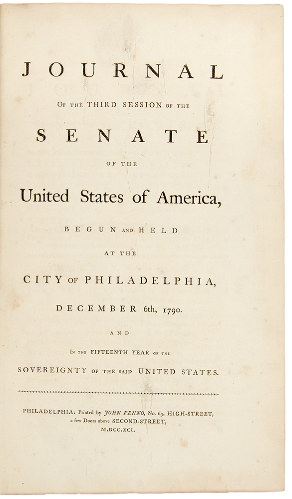 Journal of the third session of the Senate of the United States of America, begun and held at the city of Philadelphia, December 6th, 1790. First Congress UNITED STATES.