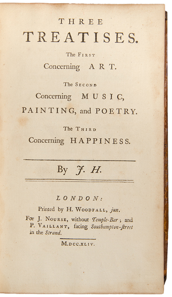 Three Treatises. The First Concerning Art. The Second Concerning Music, Painting and Poetry. The Third Concerning Happiness. James HARRIS.