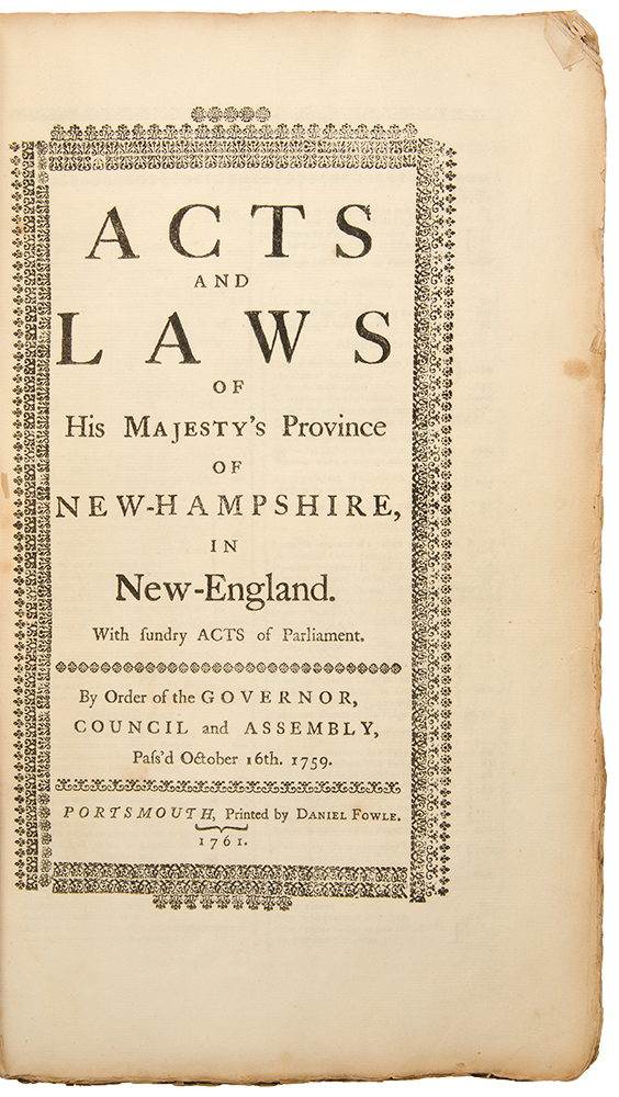 Acts and Laws of His Majesties Province of New-Hampshire in New-England. With Sundry Acts of Parliament. By order of the Governor, Council and Assembly, Pass's October 16th. 1759. NEW HAMPSHIRE.