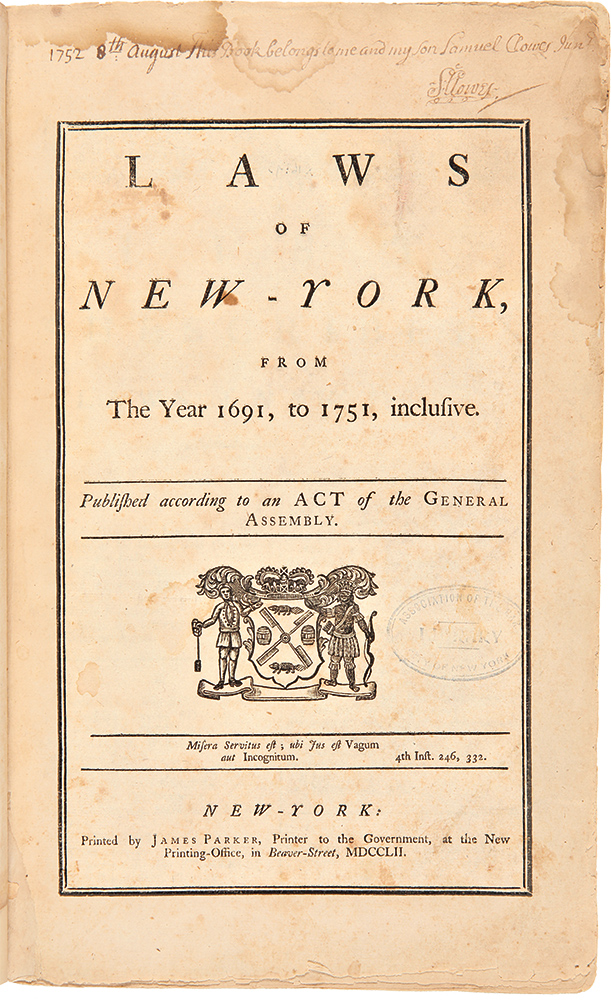Laws of New-York, from the Year 1691, to1751, Inclusive, Published According to an Act of the General Assembly. [with:] Laws of New-York, from the 11th NOV. 1752, to 22d MAY 1762. NEW YORK LAWS, William SMITH, William Livingston, eds.