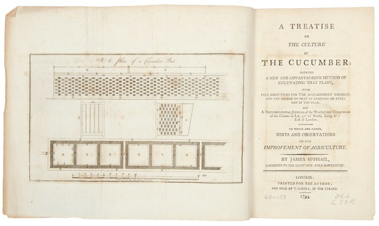 A Treatise on the Culture of the Cucumber: shewing a new and advantageous method of cultivating that plant. James MacPHAIL, b. 1754.