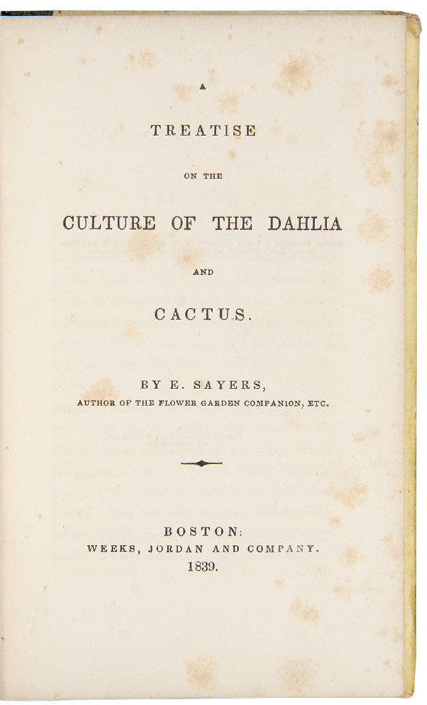 A Treatise on the Culture of the Dahlia and Cactus. Edward SAYERS.