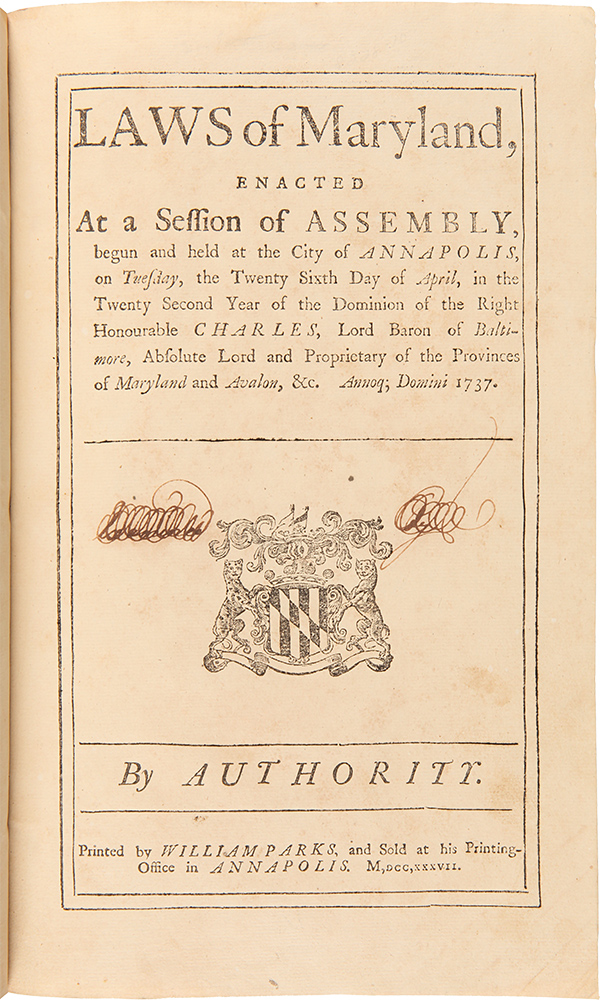 Laws of Maryland, Enacted at a Session of Assembly, Begun and Held at the City of Annapolis, on Tuesday, the Twenty-Sixth Day of April...1737. [bound with:] Laws of Maryland, Enacted at a Session of Assembly, Begun and Holden at the City of Annapolis, on Thursday, the Eleventh Day of August...1737. MARYLAND LAWS.