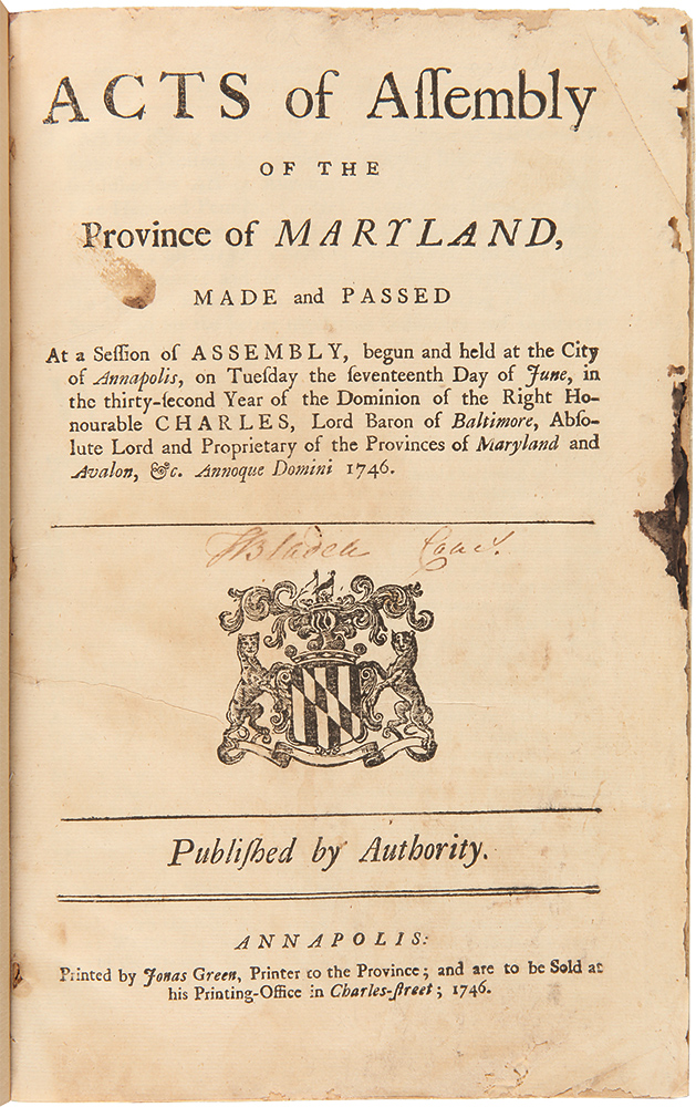 Acts of Assembly of the Province of Maryland, Made and Passed at a Session of Assembly, Begun and Held at the City of Annapolis, on Tuesday the Seventeenth Day of June...1746. MARYLAND LAWS.