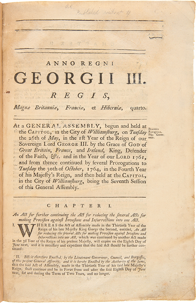 At a General Assembly, Begun and Held at the Capitol, in the City of Williamsburg, on Tuesday the 26th of May ...1761, and from thence Continued by Several Prorogations to Tuesday the 30th of October, 1764... [caption title]. VIRGINIA.