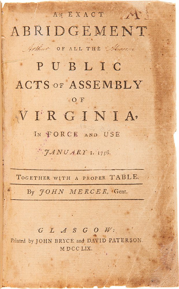 An Exact Abridgement of All the Public Acts and Assembly of Virginia in Force and Use. January 1, 1758. Together with a Proper Table. VIRGINIA LAWS, John MERCER.