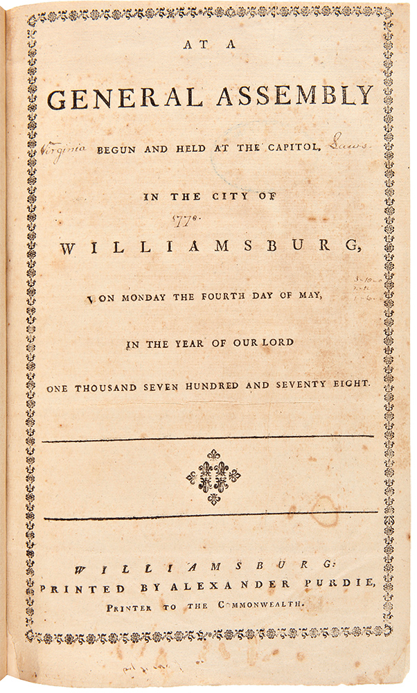 At a General Assembly Begun and Held at the Capitol, in the City of Williamsburg, on Monday, the Fourth day of May, in the Year of Our Lord, One Thousand Seven Hundred and Seventy Eight. VIRGINIA LAWS, AMERICAN REVOLUTION.