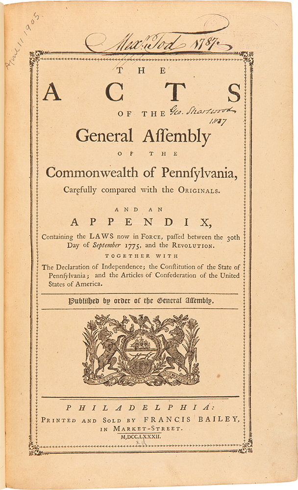 The Acts of the General Assembly of the Commonwealth of Pennsylvania...and an Appendix, containing the Laws now in Force, Passed between the 30th day of September 1775, and the Revolution. PENNSYLVANIA.