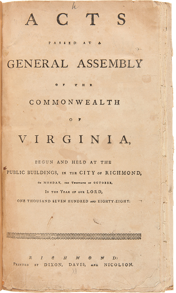 Acts Passed at a General Assembly of the Commonwealth of Virginia, Begun and Held at the Public Buildings, in the City of Richmond, on Monday, the Twentieth day of October, in the Year of Our Lord, One Thousand Seven Hundred and Eighty-Eight. VIRGINIA LAWS.