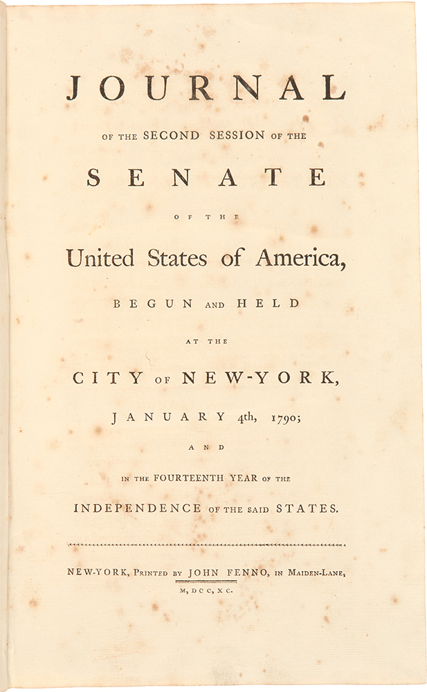 Journal of the Second Session of the Senate of the United States of America, begun and held at the City of New-York, January 4th, 1790. UNITED STATES - FIRST CONGRESS.