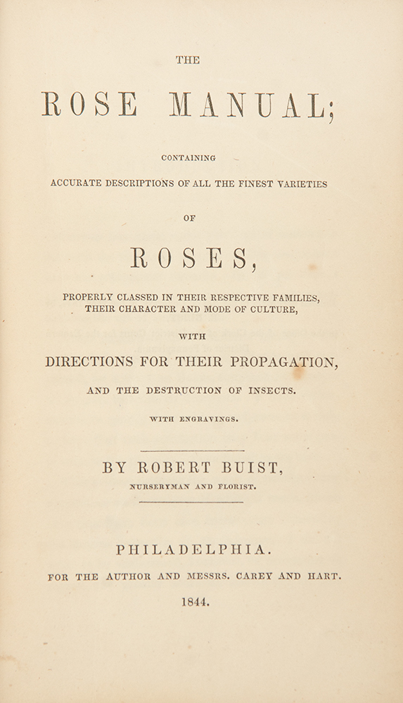 The Rose Manual; containing accurate descriptions of all the finest varieties of Roses. Robert BUIST.