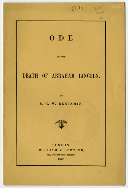 Ode on the Death of Abraham Lincoln. S. G. W. BENJAMIN.