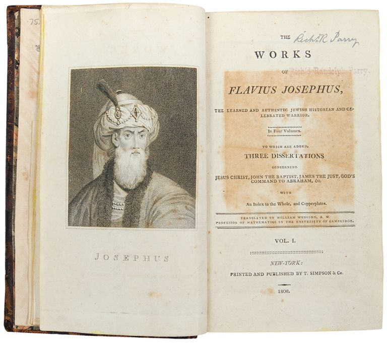 The Works of Flavius Josephus, the Learned and Authentic Jewish Historian and Celebrated Warrior ... Translated by William Whiston. American - Titus Flavius JOSEPHUS JUDAICA.