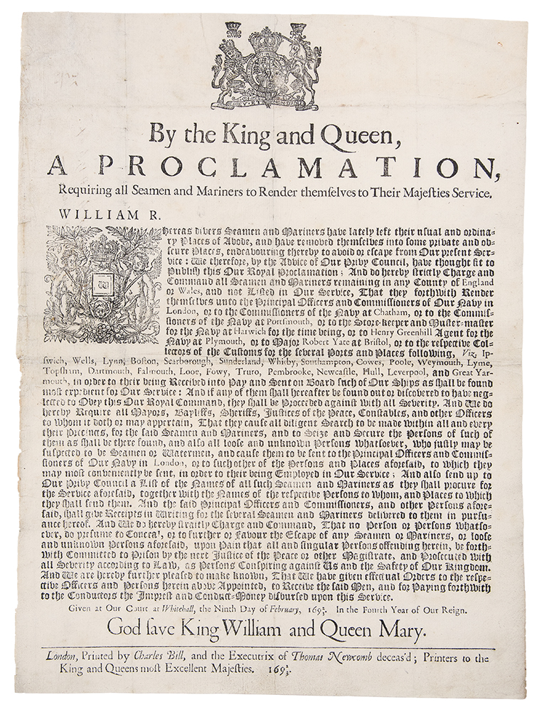 By the King and Queen, A Proclamation, Requiring all Seamen and Mariners to Render themselves to Their Majesties Service. English BROADSIDE.