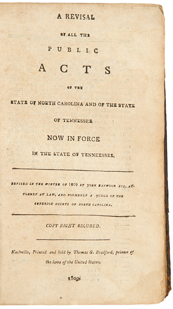 A Revisal of All the Public Acts of the State of North Carolina and of the State of Tennessee now in force in the State of Tennessee. John HAYWOOD, ed.