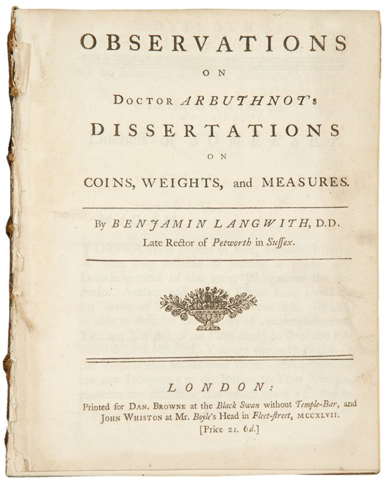 Observations on Doctor Arbuthnot's Dissertations on Coins, Weights and Measures. Benjamin LANGWITH, c.