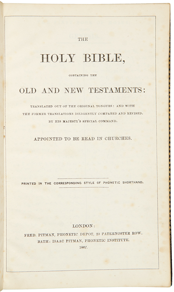 The Holy Bible, containing the Old and the New Testaments ... Printed in the Corresponding Style of Phonetic Shorthand. BIBLE IN PITMAN SHORTHAND.