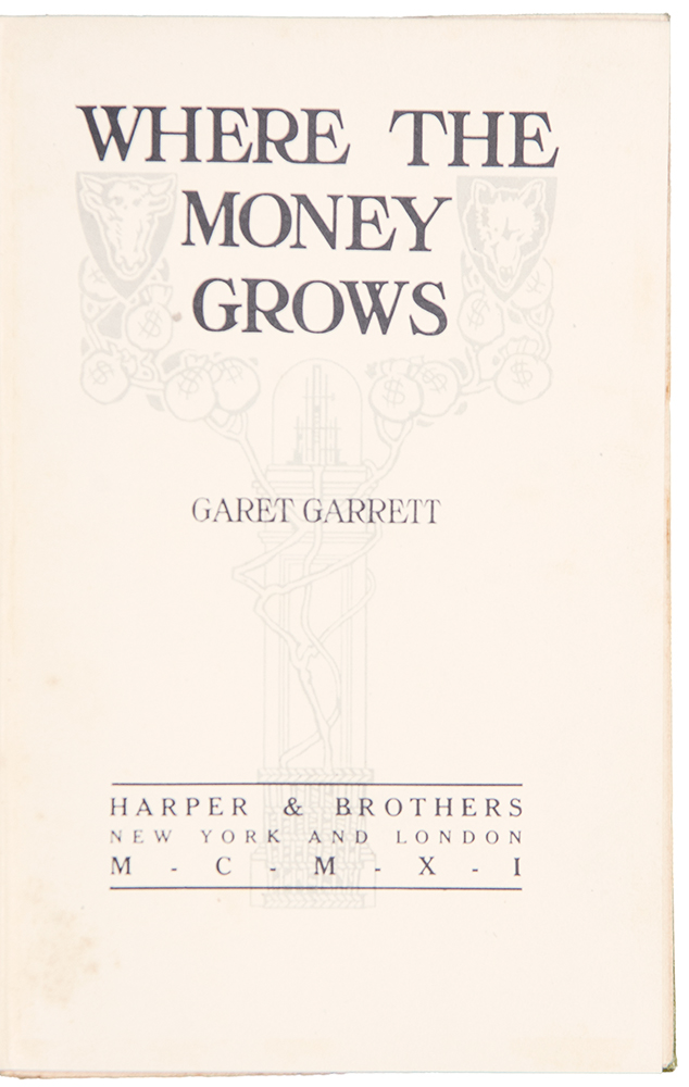 Where the Money Grows. Garet GARRETT.