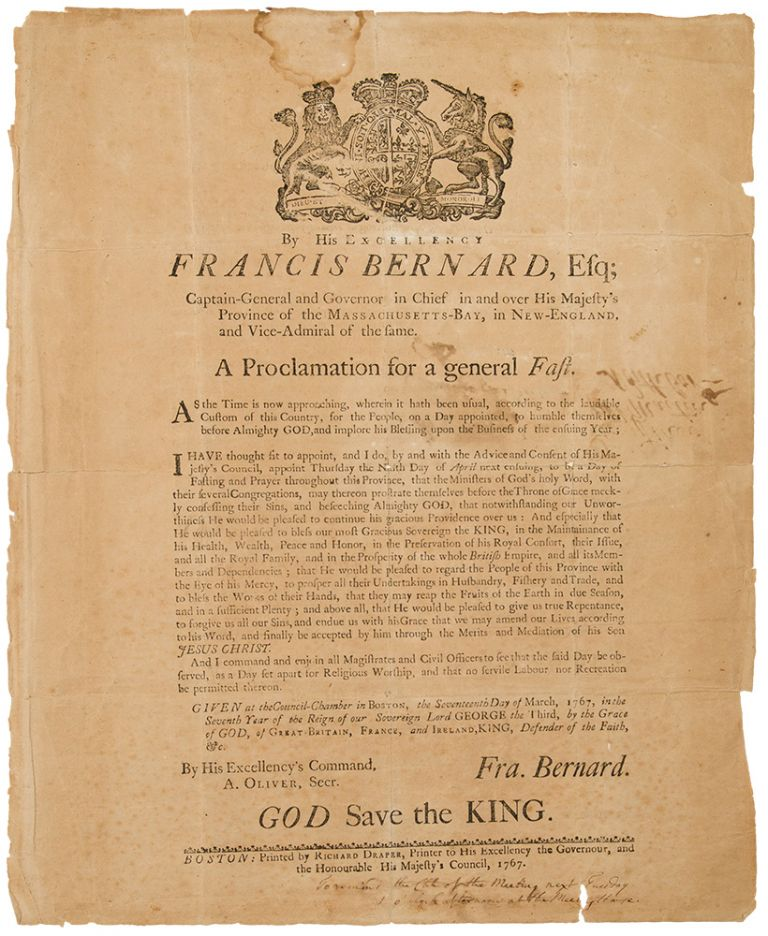 By His Excellency Francis Bernard, Esq; Captain General in Chief in and over His Majesty's Province of the Massachusetts-Bay, in New-England, and Vice-Admiral of the same. A Proclamation for a general Fast. BROADSIDE.