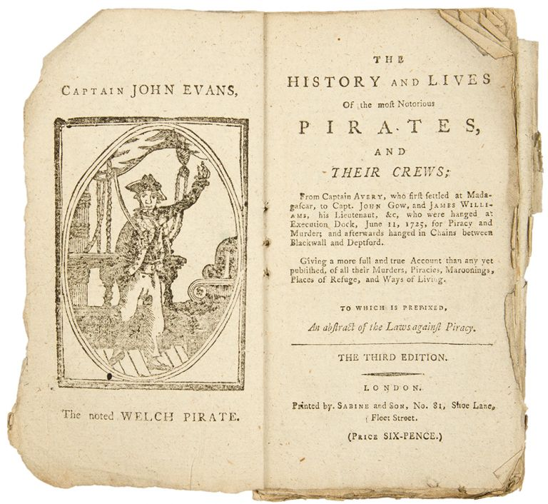 The History and Lives of the most Notorious Pirates, and their Crews ... the third edition. Captain Charles JOHNSON, sometimes attributed to Daniel DEFOE, fl.