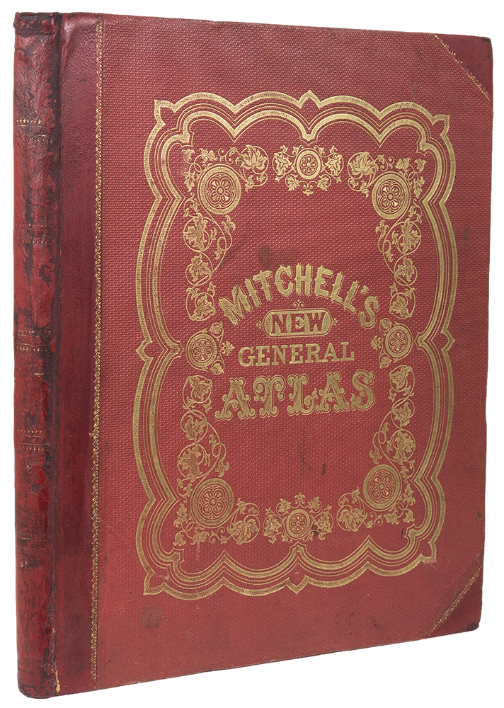 Mitchell's New General Atlas, containing maps of various countries of the world, plans of cities, etc., ... together with valuable statistical tables. S. Augustus MITCHELL, Jr.