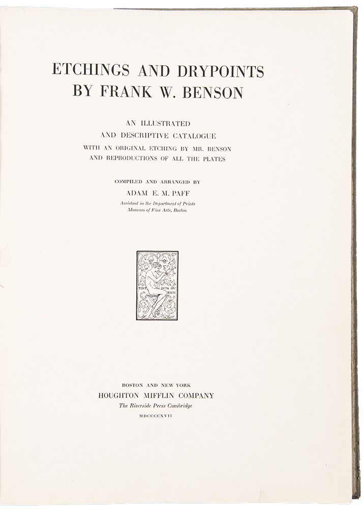Etchings and Drypoints ... An illustrated and descriptive catalogue. Frank W. - Adam E. M. PAFF BENSON, compiled and.