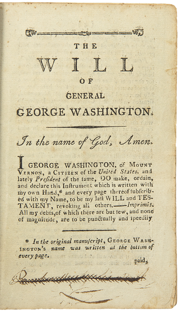 The Will of General George Washington: to which is annexed, a schedule of his property, directed to be sold. George WASHINGTON.