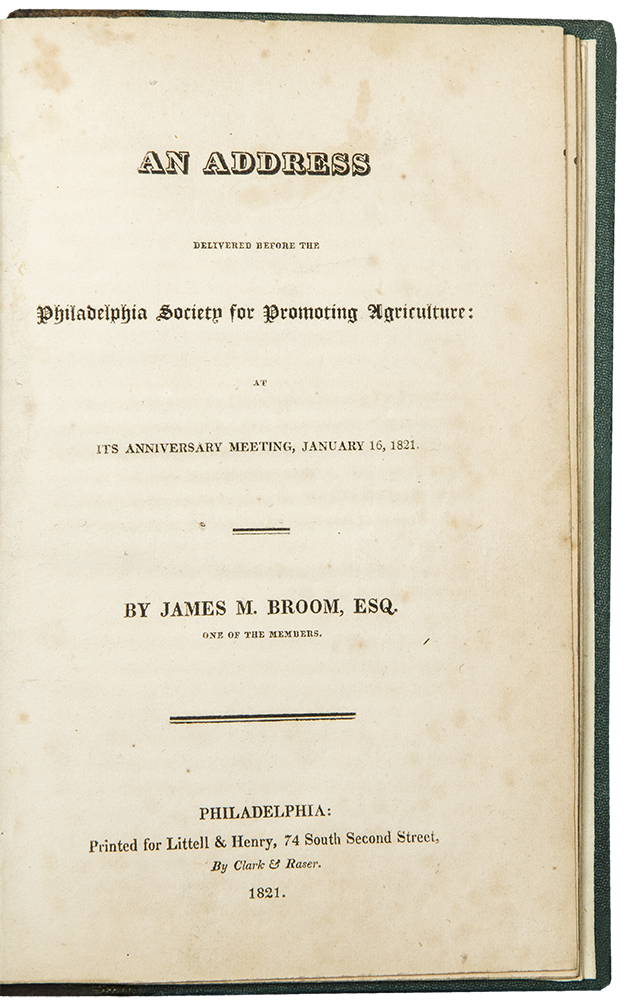 An Address delivered before the Philadelphia Society for Promoting Agriculture: at its anniversary meeting January 16, 1821. James M. BROOM.